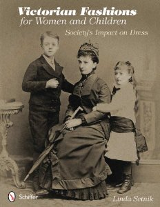 Victorian Fashions for Women and Children by Linda Setnik